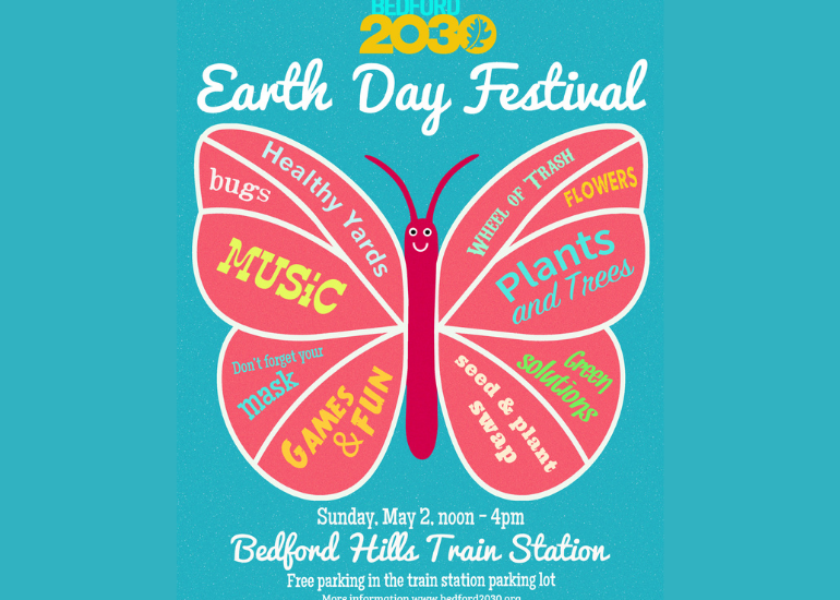 Bedford 2030 Earth Day Festival on Sunday May 2 12pm-4pm at the Bedford Hills Train Station